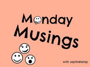Monday Musings: She's Nine