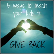 Guest Writer: Shannon Wiersbitzky shares Five Ways We Can Teach Our Children To Give Back!