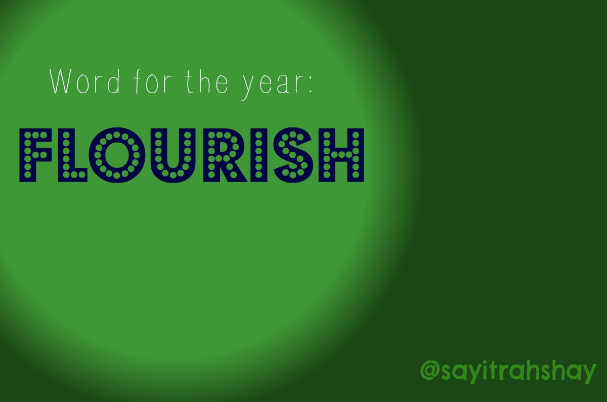 2014 is the year I Flourish