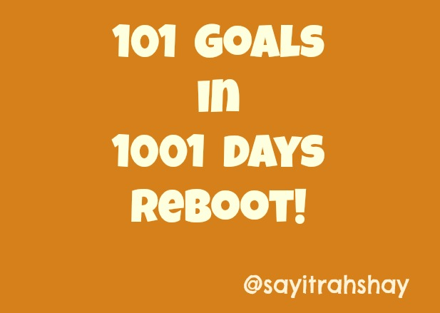 101goals to be completed in 1001 days from the blog Say it Rah-shay