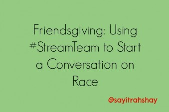 Using #StreamTeam to Start a Conversation on Race and Experiences