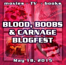 Blood, Boobs, and Carnage