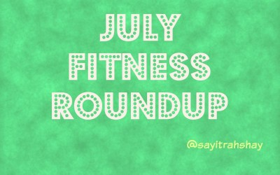 July Fitness Roundup
