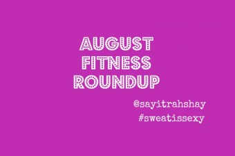 August Fitness Roundup