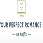 Find Your Perfect Romance Movie on Netflix