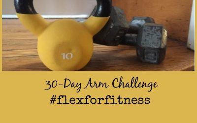 The 30 Day Arm Challenge #FlexForFitness