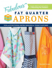 Fabulous Fat Quarter Aprons by Mary Beth Temple