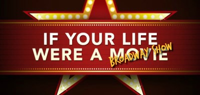 If Your Life Was A Broadway Play (Complete With Jazz Hands!)