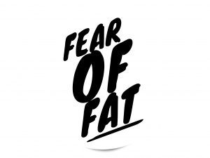 Fear of Fat